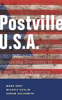 Postville, U.S.A. By Grey, Mark A./ Devlin, Michele/ Goldsmith, Aaron